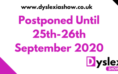 Dyslexia Show Postponed to September 2020