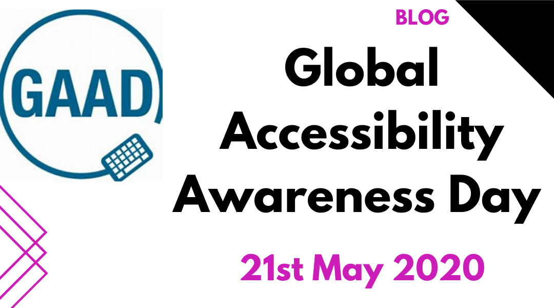 Global Accessibility Awareness Day! Thursday, May 21, 2020,